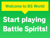 Start playing Battle Spirits!
